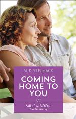 Coming Home To You (Mills & Boon Heartwarming) (A True North Hero, Book 3)