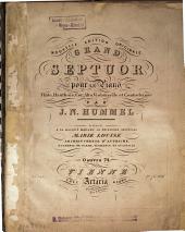 Grand septuor: pour le piano, flûte, hautbois, cor, alto, violoncelle et contrebasse ; oeuvre 74