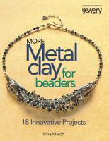 More Metal Clay for Beaders PDF