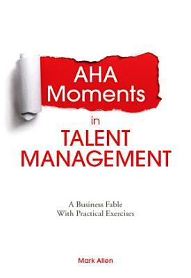 Aha Moments in Talent Management