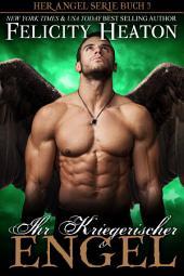 Ihr Kriegerischer Engel: Her Angel Romanzen Serie Buch 3