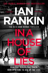 In a House of Lies: The Brand New Rebus Thriller – the No.1 Bestseller