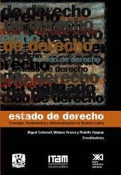 Estado de derecho: concepto, fundamentos y democratización en América latina