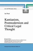 Kantianism  Postmodernism and Critical Legal Thought PDF