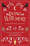 Living Witchery Beginner Witch Guide