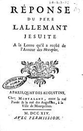 Réponse du pere Lallemant jesuite a la lettre qu'il a recûë de l'auteur des Hexaples