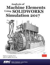 Analysis of Machine Elements Using SOLIDWORKS Simulation 2017