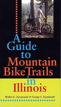 A Guide to Mountain Bike Trails in Illinois PDF