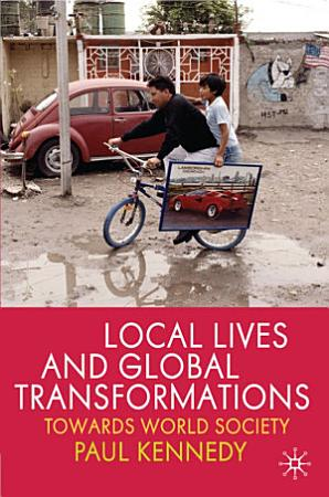 Local Lives and Global Transformations PDF