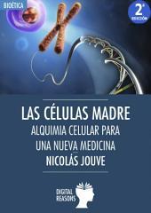 Las células madre: Alquimia celular para una nueva Medicina