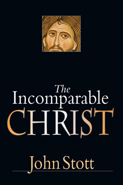 Download The Incomparable Christ Book