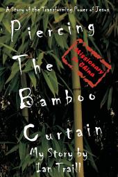Piercing the Bamboo Curtain