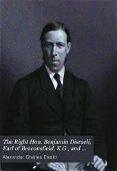 The Right Hon. Benjamin Disraeli, Earl of Beaconsfield, K.G., and His Times: Volume 2