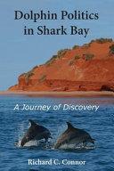 Dolphin Politics in Shark Bay