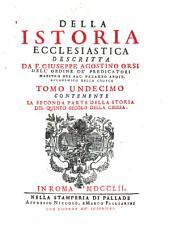 Della Istoria Ecclesiastica: Contenente La Seconda Parte Della Storia Del Quinto Secolo Della Chiesa. 11