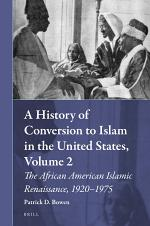 A History of Conversion to Islam in the United States, Volume 2