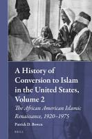 A History of Conversion to Islam in the United States  Volume 2 PDF