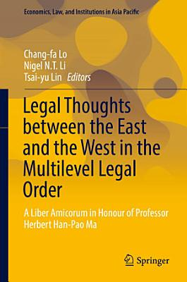 Legal Thoughts between the East and the West in the Multilevel Legal Order PDF