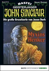 John Sinclair - Folge 0719: Myxins Henker