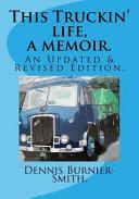 This Truckin' Life. a Memoir