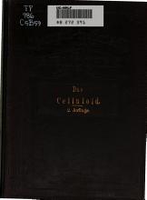 Das celluloid  seine rohmaterialien  fabrikation  eigenschaften und technische verwendung PDF