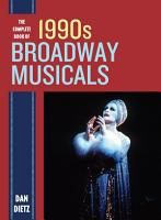 The Complete Book of 1990s Broadway Musicals PDF