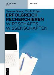 Erfolgreich recherchieren   Wirtschaftswissenschaften PDF