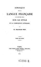 Remarques sur la langue francaise au 19. siecle sur le style et la composition litteraire: Volume2
