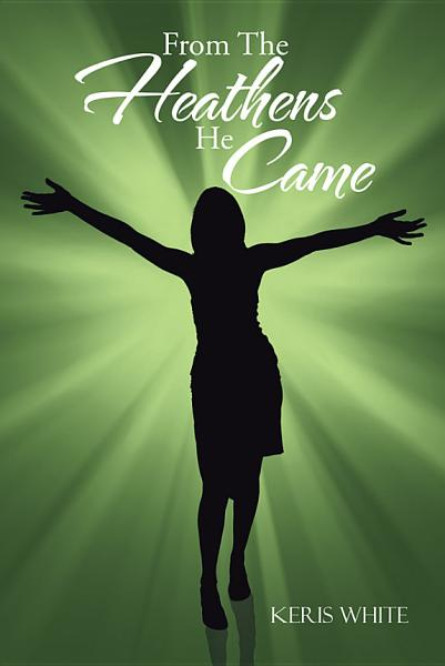 From the Heathens He Came