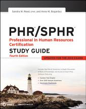 PHR / SPHR Professional in Human Resources Certification Study Guide: Edition 4
