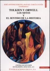 Tolkien Y Orwell Los Mitos Y El Sentido de la Historia PDF