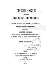 Théologie à l'usage des gens du monde, ou Études sur la doctrine catholique