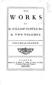 The Works of Sir William Temple, Bart. ...: Letters ... pub. by Jonathon Swift. An introduction to the history of England