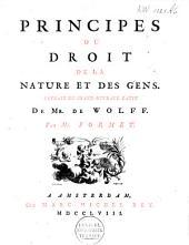 Principes du droit de la nature et des gens: Extrait du grand ouvrage latin, Volume1