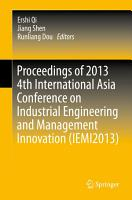 Proceedings of 2013 4th International Asia Conference on Industrial Engineering and Management Innovation  IEMI2013  PDF