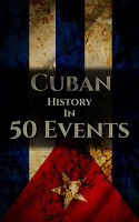 The History of Cuba in 50 Events PDF