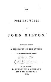 The Poetical Works of John Milton: To which is Prefixed a Biography of the Author