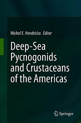 Deep Sea Pycnogonids and Crustaceans of the Americas PDF