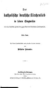Das katholische deutsche Kirchenlied in seinen Singweisen: Band 1