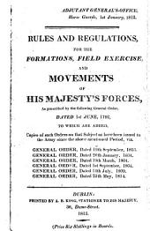 Rules and Regulations for the Formations, Field Exercise, and Movements of His Majesty's Forces: As Prescribed by the Following General Order, Dated 1st June, 1792