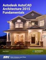 Autodesk AutoCAD Architecture 2015 Fundamentals