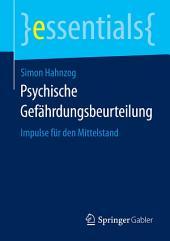 Psychische Gefährdungsbeurteilung: Impulse für den Mittelstand