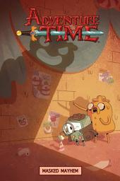 Adventure Time: Masked Mayhem Original Graphic Novel Vol. 6: Volume 6