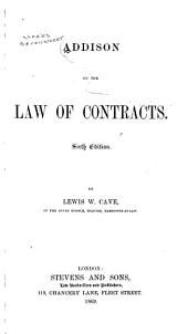 Addison on the Law of Contracts: Volume 1