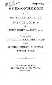Schoonheden uit de Nederlandsche dichters der XVIIde, XVIIIde en XIXde eeuw: voor mijne jeugdige landgenooten, Volume 2
