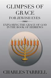 Glimpses Of Grace For Jewish Eyes Book PDF