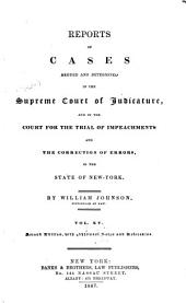 Reports of Cases Argued and Determined in the Supreme Court of Judicature and in the Court for the Trial of Impeachments and the Correction of Errors in the State of New York: Volume 15