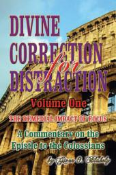 DIVINE CORRECTION FOR DISTRACTION: The Remedial Impact of Focus, Volume 1