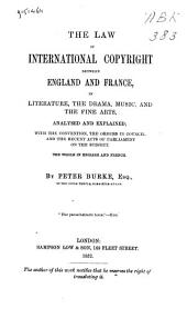 Loi Internationale Entre L'Angleterre Et la France, Sur la Propiété Des Ouvrages Littéraires, Des Compositions Dramatiques Et Musicales, Et Des Œuvres D'art