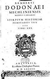 Remberti Dodonaei [...] Stirpivm historiae pemptades sex sive libri XXX /.